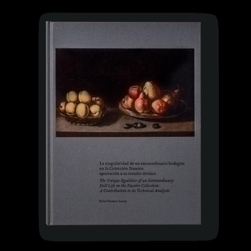 La singularidad de un extraordinario bodegón de la Colección Naseiro: aportación a su estudio técnico